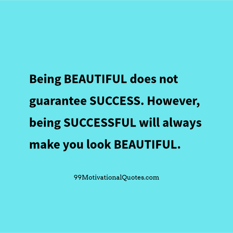 Motivational Quote about Beauty: Being BEAUTIFUL does not ...