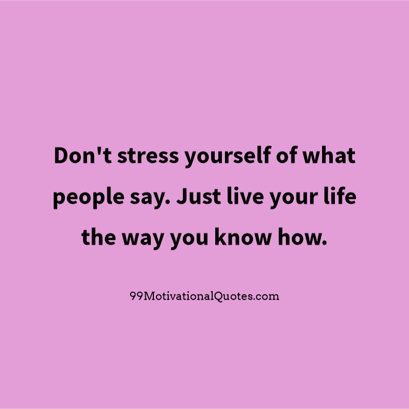 dont stress yourself