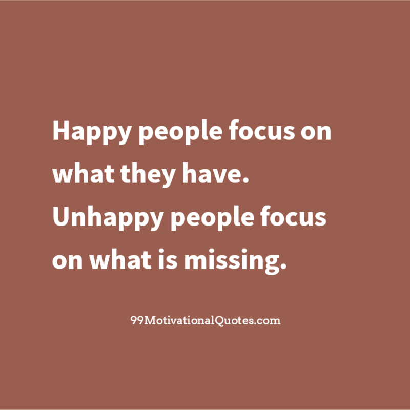 Motivational Quote about Happiness: Happy people focus on ...