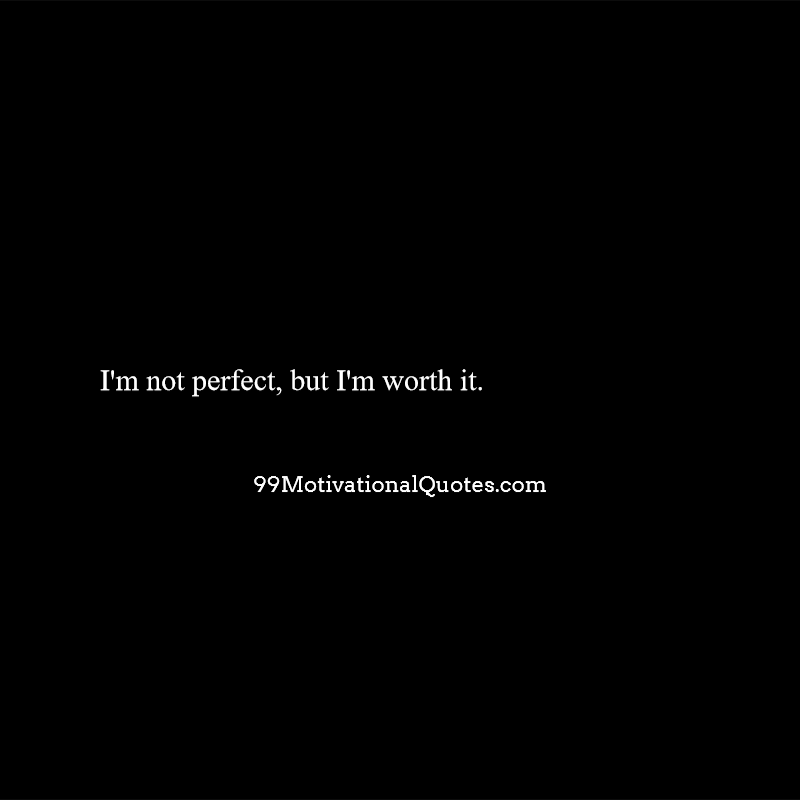 Motivational Quote about I am not Perfect: I\'m not perfect ...