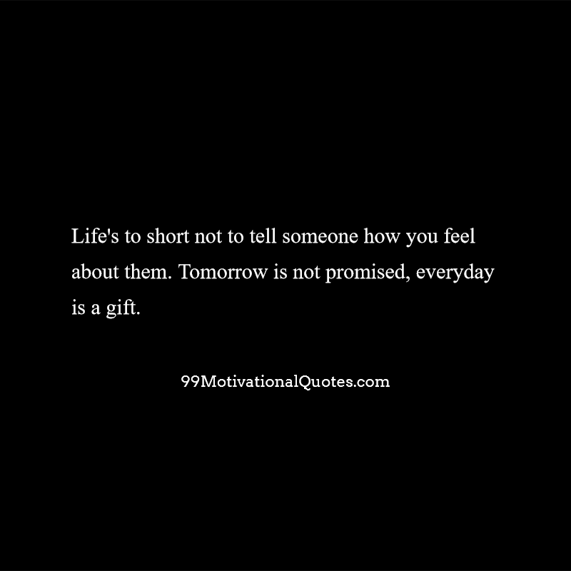 Motivational Quote About Tomorrow Is Not Promised: Life's