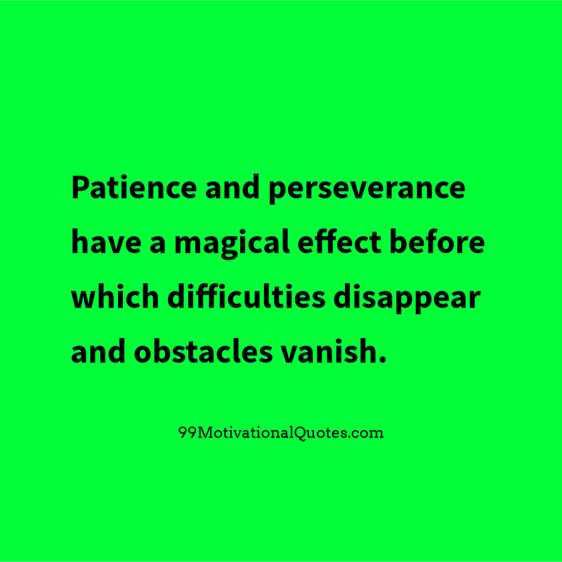 Persistence Motivational Quotes: Motivational Quote About Patience: Patience And